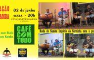 Sexta-feira  terá Café com Tudo na Estação do Samba